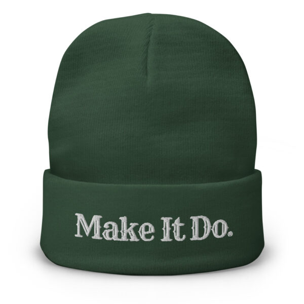 Gifts For Men beanie hat that features Make It Do® logo. Hat is dark green and embroidered with white stitching