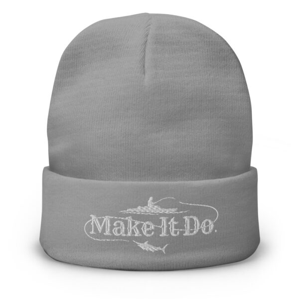Gray Gifts For Men Make It Do® fishing beanie hat that boast the Make It Do® logo of a guy catching a big fish. Logo is embroidered in white stitching.